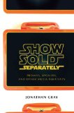 Show Sold Separately Promos, Spoilers, and Other Media Paratexts 1st 2010 9780814731956 Front Cover