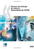 Science, Technologie et Industrie Perspectives de L'Ocde 2008 2008 9789264049956 Front Cover