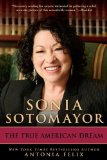 Sonia Sotomayor The True American Dream 2011 9780425242957 Front Cover