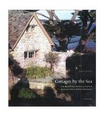 Cottages by the Sea The Handmade Homes of Carmel, America's First Artist Community 2000 9780789304957 Front Cover