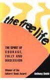 Free Life The Spirit of Courage Folly and Obsession 1994 9780916366957 Front Cover