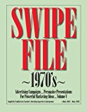Swipe File 1970's Advertising Campaigns ... Persuasive Presentations for Powerful Marketing Ideas ... 2012 9781480000957 Front Cover