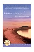 Losing the Moon 2004 9780451211958 Front Cover