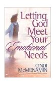 Letting God Meet Your Emotional Needs 2nd 2003 Reprint  9780736910958 Front Cover