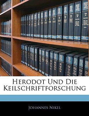 Herodot und Die Keilschriftforschung 2010 9781144464958 Front Cover