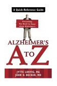 Alzheimer's A to Z A Quick-Reference Guide - Everything You Need to Know about Alzheimer's 2004 9781572243958 Front Cover