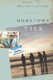 Hometown Ties 2010 9781434764959 Front Cover
