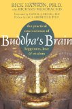 Buddha's Brain The Practical Neuroscience of Happiness, Love, and Wisdom cover art