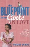 Blueprint for My Girls in Love 99 Rules for Dating, Relationships, and Intimacy 2005 9780743270960 Front Cover