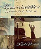 Mujer Invisible Una Historia Especial para Madres 2005 9780881132960 Front Cover