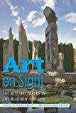 Art on Sight The Best Art Walks in and near New York City 2013 9780881509960 Front Cover