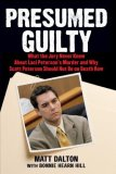 Presumed Guilty What the Jury Never Knew about Laci Peterson's Murder and Why Scott Peterson Should Not Be on Death Row 2008 9780743286961 Front Cover