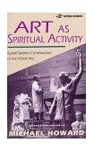 Art as Spiritual Activity 1997 9780880103961 Front Cover