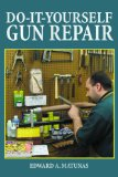 Do-It-Yourself Gun Repair Gunsmithing at Home 2013 9781620876961 Front Cover