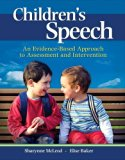 Children's Speech An Evidence-Based Approach to Assessment and Intervention