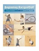 Beginning Racquetball 6th 2003 Revised 9780534568962 Front Cover