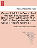 Gustav II Adolph in Deutschland Aus Dem Schwedischen Von Dr H Helms [A Translation of Ch 21-25 of Sveriges Historia under Gustaf II Adolphs R 2011 9781241539962 Front Cover