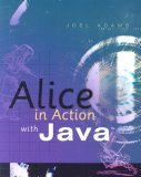 Alice in Action with Java 1st 2007 9781423900962 Front Cover