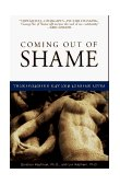 Coming Out of Shame Transforming Gay and Lesbian Lives 1996 9780385477963 Front Cover