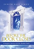 Before the Door Closes A Daughter's Journey with Her Alcoholic Father 2013 9781490808963 Front Cover