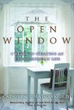 Open Window 8 Weeks to Creating an Extraordinary Life 2012 9781596528963 Front Cover