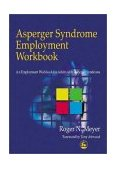 Asperger Syndrome Employment Workbook An Employment Workbook for Adults with Asperger Syndrome 2000 9781853027963 Front Cover