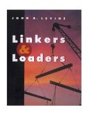 Linkers and Loaders 1st 1999 9781558604964 Front Cover