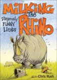 Milking the Rhino Dangerously Funny Lists 2007 9780740768965 Front Cover