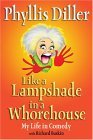Like a Lampshade in a Whorehouse My Life in Comedy 2005 9781585423965 Front Cover