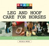 Leg and Hoof Care for Horses 1st 2008 Guide (Instructor's) 9781599213965 Front Cover