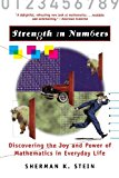 Strength in Numbers Discovering the Joy and Power of Mathematics in Everyday Life 1999 9781620456965 Front Cover