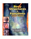 Body Structures and Functions 10th 2003 Revised 9781401809966 Front Cover