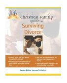 Christian Family Guide to Surviving Divorce 2003 9781592570966 Front Cover