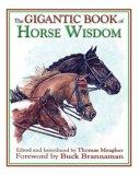 Gigantic Book of Horse Wisdom 2007 9781602390966 Front Cover