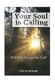 Your Soul Is Calling... Will You Accept the Call? 2010 9781885003966 Front Cover