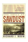 Smell of Sawdust What Evangelicals Can Learn from Their Fundamentalist Heritage 2000 9780310231967 Front Cover