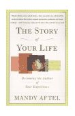 Story of Your Life Becoming the Author of Your Experience 1997 9780684826967 Front Cover