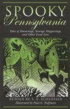 Spooky Pennsylvania Tales of Hauntings, Strange Happenings, and Other Local Lore 2006 9780762739967 Front Cover