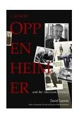 J. Robert Oppenheimer And the American Century 2004 9780131479968 Front Cover