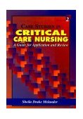 Case Studies in Critical Care Nursing A Guide for Application and Review 2nd 2000 9780721689968 Front Cover