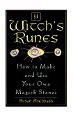 Witch's Runes How to Make and Use Your Own Magick Stones 2000 9780806519968 Front Cover