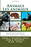 Animals/les Animaux Level 1 English/French Juvenile Nonfiction 2013 9781484934968 Front Cover