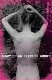 Diary of an Exercise Addict 2008 9780762748969 Front Cover