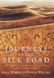 Journeys on the Silk Road A Desert Explorer, Buddha's Secret Library, and the Unearthing of the World's Oldest Printed Book 2012 9780762782970 Front Cover