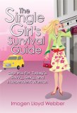 Single Girl's Survival Guide Secrets for Today's Savvy, Sexy, and Independent Woman 2007 9781602391970 Front Cover