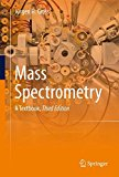 Mass Spectrometry A Textbook 3rd 2017 9783319543970 Front Cover