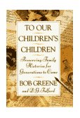 To Our Children's Children Preserving Family Histories for Generations to Come 1993 9780385467971 Front Cover