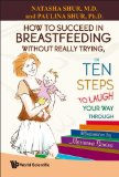 How to Succeed in Breastfeeding Witho . . 2008 9789812838971 Front Cover