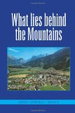 What Lies Behind the Mountains 2010 9781450093972 Front Cover