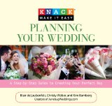 Knack Planning Your Wedding A Step-by-Step Guide to Creating Your Perfect Day 2009 9781599213972 Front Cover